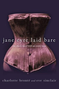 Jane Eyre Laid Bare by Eve SInclair