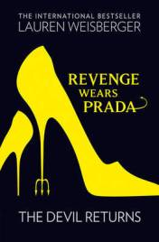 Revenge Wears Prada by Lauren Weisberger (ISBN: 9780007477289, 420pp, pub June 2013)