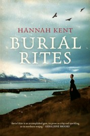 Burial Rites by Hannah Kent (ISBN: 971742612829,338 pages  Pub 2013)